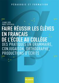 Faire réussir les élèves en français de l'école au collège (2009)