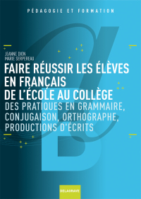 Faire réussir les élèves en français de l'école au collège