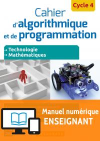Cahier d'algorithmique et de programmation Cycle 4 (2016) - Manuel interactif enseignant