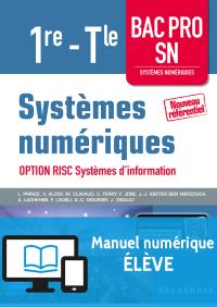 Systèmes numériques 1re Tle Bac Pro SN option RISC Systèmes d'information (2017) - Manuel numérique élève