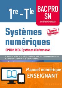 Systèmes numériques 1re Tle Bac Pro SN option RISC Systèmes d'information (2017) - Manuel numérique enseignant