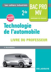 Technologie de l'automobile 2de Bac Pro Maintenance des véhicules (2018) - Livre du professeur