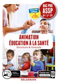 Animation, Éducation à la santé 2de, 1re, Tle Bac Pro ASSP (2019) - Pochette élève