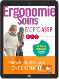 Ergonomie, Soins 2de, 1re, Tle Bac Pro ASSP (2019) - Pochette - Manuel numérique enseignant