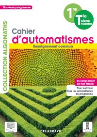 Cahier d'automatismes Maths 1re, Tle Technologiques Enseignement commun (2021) - Cahier élève