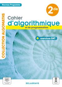 Cahier d'algorithmique et de programmation avec exercices Sciences numériques et Technologie (SNT) 2de (2021) - Cahier élève