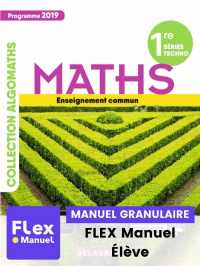 Mathématiques 1re Tronc commun STMG/STI2D/STL/ST2S/STHR (Ed. num. 2021) - FLEX manuel numérique granulaire élève