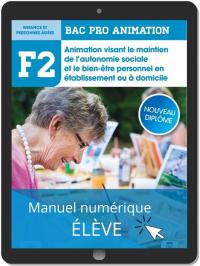 Fonction 2 Animation visant le maintien de l'autonomie sociale et le bien-être personnel en établissement ou à domicile 2de, 1re, Tle Bac Pro Animation (2021) - Pochette - Manuel numérique élève