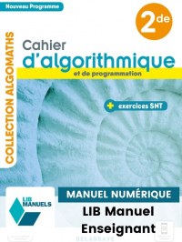 Cahier d'algorithmique et de programmation avec exercices Sciences numériques et Technologie (SNT) 2de (2021) - Manuel numérique enseignant