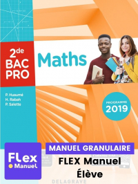 Maths 2de Bac Pro (Ed. num. 2021) - FLEX manuel numérique granulaire élève