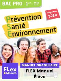 Prévention Santé Environnement (PSE) 1re, Tle Bac Pro (Ed. num. 2021) - FLEX manuel numérique granulaire élève