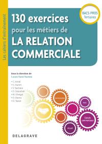 130 exercices pour les métiers de la relation commerciale Bac Pro (2018) - Pochette élève