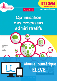 Bloc 1 - Optimisation des processus administratifs 1re et 2e années BTS SAM (2018)  - Manuel numérique élève