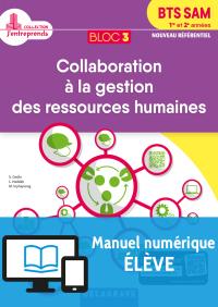 Bloc 3 - Collaboration à la gestion des ressources humaines 1re et 2e années BTS SAM (2018) - Manuel numérique élève