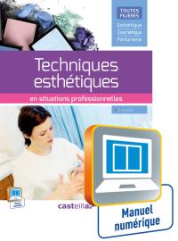 Techniques esthétiques en situations professionnelles (2015) - Manuel numérique élève