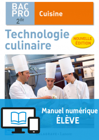 Technologie culinaire 2de Bac Pro Cuisine NE (2016) - Manuel numérique élève