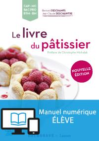 Le livre du pâtissier Nouvelle édition 2016 - Manuel numérique élève