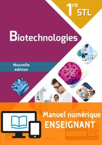 Biotechnologies 1re STL (2016) - Manuel - Manuel numérique enseignant