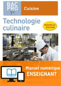 Technologie culinaire 1re  Bac Pro Cuisine (2017) - Manuel numérique enseignant