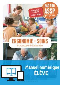 Ergonomie, Soins 2de, 1re, Tle Bac Pro ASSP (2018) - Livre numérique élève