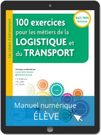 100 exercices pour les métiers de la logistique et du transport Bac Pro (2019) - Manuel numérique élève