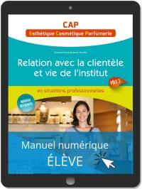 Relation avec la clientèle et vie de l'institut - Pôle 3 - CAP Esthétique, Cosmétique, Parfumerie (2019) - Pochette - Manuel numérique élève