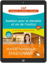 Relation avec la clientèle et vie de l'institut - Pôle 3 - CAP Esthétique, Cosmétique, Parfumerie (2019) - Pochette - Manuel numérique enseignant