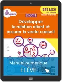 Bloc 1 - Développement de la relation client et vente conseil 1re et 2e années BTS MCO (2019) - Manuel numérique élève
