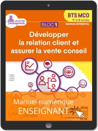 Bloc 1 - Développement de la relation client et vente conseil 1re et 2e années BTS MCO (2019) - Manuel numérique enseignant