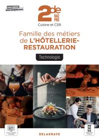 Technologie, Famille des métiers de l'Hôtellerie Restauration 2de Bac Pro Cuisine et CSR (2021) - Pochette élève