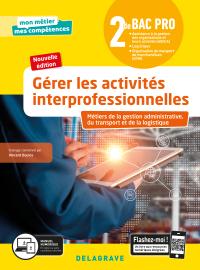 Gérer les activités interprofessionnelles - Tome 2 - 2de Bac Pro GATL (2020) - Pochette élève