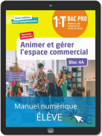 Animer et gérer l'espace commercial - Bloc 4A - 1re, Tle Bac Pro Métiers du commerce et de la vente (MCV) (2020) - Pochette - Manuel numérique élève