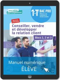 Conseiller, vendre et développer la relation client - Blocs 1, 2 et 3 - 1re, Tle Bac Pro Métiers du commerce et de la vente (MCV) (2020) - Manuel numérique élève