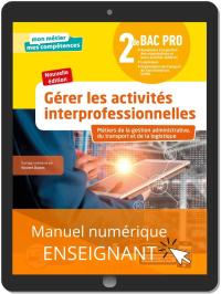 Gérer les activités interprofessionnelles - Tome 2 - 2de Bac Pro GATL (2020) - Manuel numérique enseignant