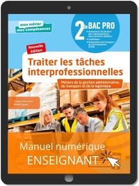 Traiter les tâches interprofessionnelles - Tome 1 - 2de Bac Pro GATL (2020) - Manuel numérique enseignant