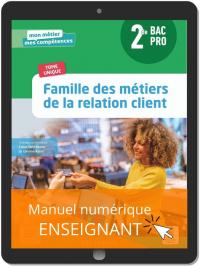 Famille des métiers de la relation client 2de Bac Pro Métiers de la relation client (2021) - Pochette - Manuel numérique enseignant