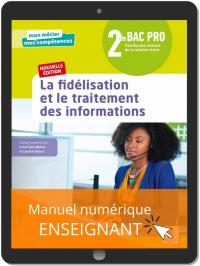 La fidélisation et le traitement des informations 2de Bac Pro Métiers de la relation client (2021) - Pochette - Manuel numérique enseignant