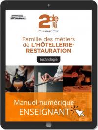 Technologie, Famille des métiers de l'Hôtellerie Restauration 2de Bac Pro Cuisine et CSR (2021) - Pochette - Manuel numérique enseignant