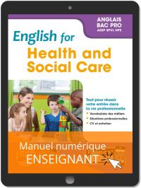 English for Health and Social Care - Anglais Bac Pro (2019) - Pochette - Manuel numérique enseignant
