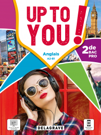 Up To You! Anglais 2de Bac Pro (2021) - Manuel élève