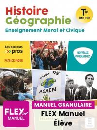 Histoire Géographie EMC Tle Bac Pro (Ed. num. 2021) - FLEX manuel granulaire élève