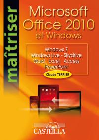 Maîtriser Microsoft Office 2010 et Windows (2011)